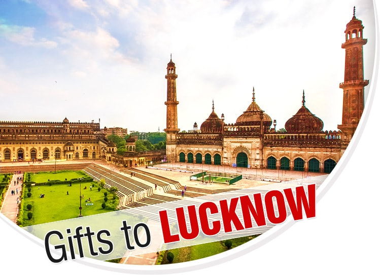 Gifts to Lucknow
